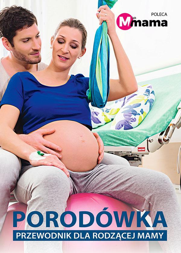 Porodówka. Przewodnik dla rodzącej mamy